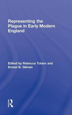 Representing the Plague in Early Modern England by Ernest B. Gilman