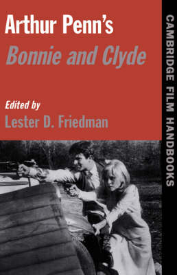 Arthur Penn's Bonnie and Clyde by Lester D. Friedman