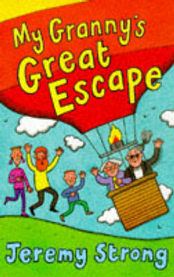 My Granny's Great Escape by Jeremy Strong