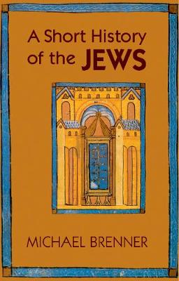 A Short History of the Jews by Michael Brenner