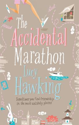 The Accidental Marathon by Lucy Hawking