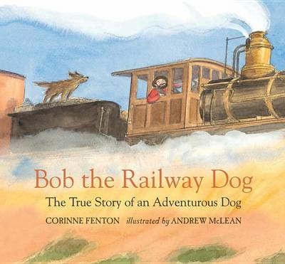 Bob the Railway Dog by Corinne Fenton