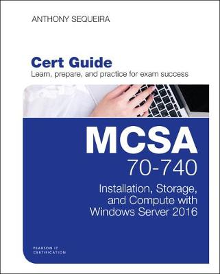 MCSA 70-740 Cert Guide by Anthony Sequeira