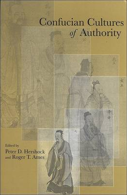 Confucian Cultures of Authority by Peter D. Hershock