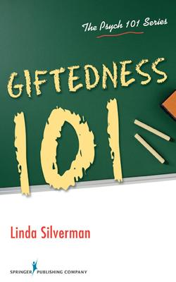 Giftedness 101 by Linda Silverman