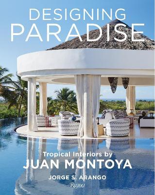 Designing Paradise: Juan Montoya book