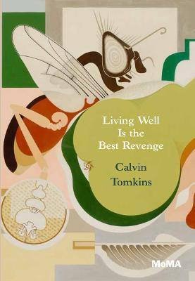Living Well is the Best Revenge by Calvin Tomkins