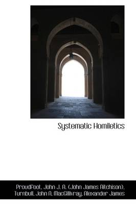 Systematic Homiletics by John Aitchison