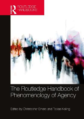 The Routledge Handbook of Phenomenology of Agency book