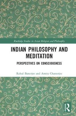 Indian Philosophy and Meditation by Rahul Banerjee
