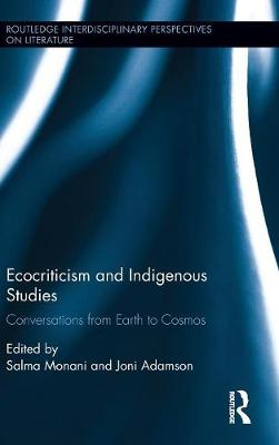 Ecocriticism and Indigenous Studies by Salma Monani