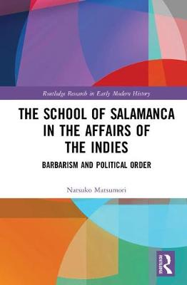 School of Salamanca in the Affairs of the Indies book