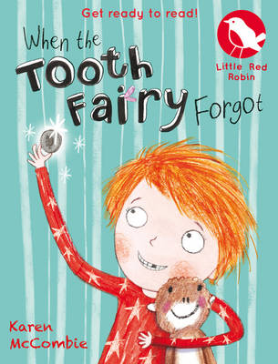 When the Tooth Fairy Forgot by Laura Hughes