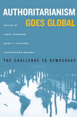 Authoritarianism Goes Global by Larry Diamond