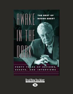 Awake in the Dark by Roger Ebert