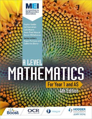 MEI A Level Mathematics Year 1 (AS) 4th Edition by Sophie Goldie
