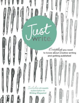 Just Write: Everything you need to know about creative writing, self-publishing and getting published by Nigel Watts