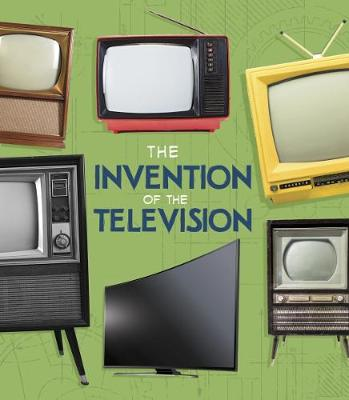 The The Invention of the Television by Lucy Beevor
