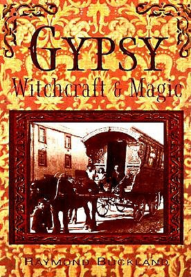 Gypsy Witchcraft and Magic by Raymond Buckland