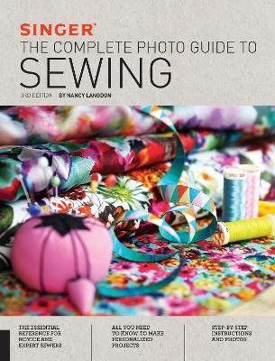 Singer: The Complete Photo Guide to Sewing, 3rd Edition by Nancy Langdon