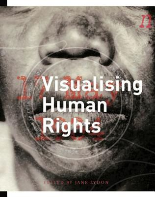 Visualising Human Rights by Jane Lydon