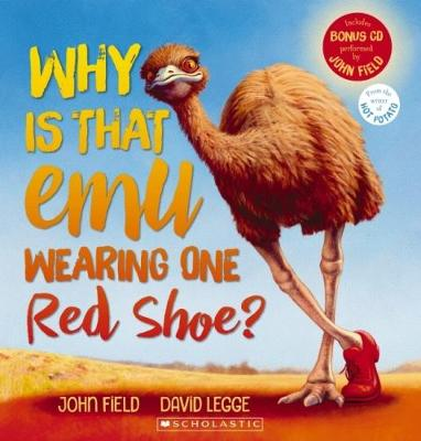 Why is That Emu Wearing One Red Shoe + CD by John Field