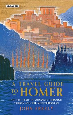 A Travel Guide to Homer by John Freely