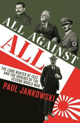 All Against All: The long Winter of 1933 and the Origins of the Second World War book