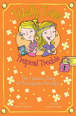Tropical Trouble: The Fabulous Diary of Persephone Pinchgut by Aleesah Darlison