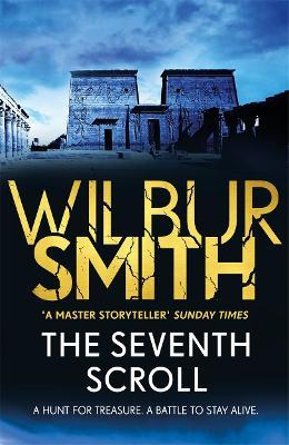 Seventh Scroll by Wilbur Smith