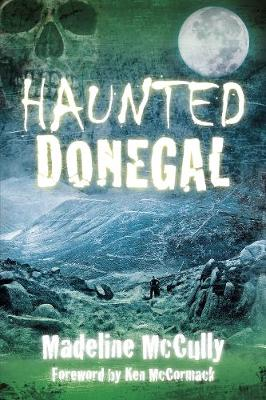 Haunted Donegal by Madeline McCully