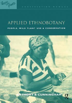 Applied Ethnobotany by Anthony B. Cunningham