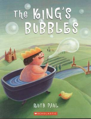 The King's Bubbles by Ruth Paul