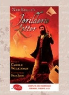 Ned Kelly's Jerilderie Letter: 1 Compact Disc + 1 Book, 40 Minutes by Carole Wilkinson
