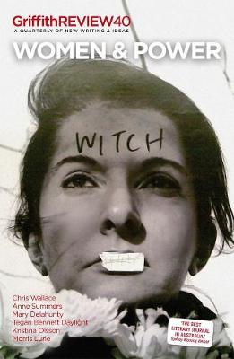 Women & Power: Griffith Review 40 by Julianne Schultz