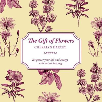 The Gift of Nature: Learn to Understand the Hidden Language of Flowers book