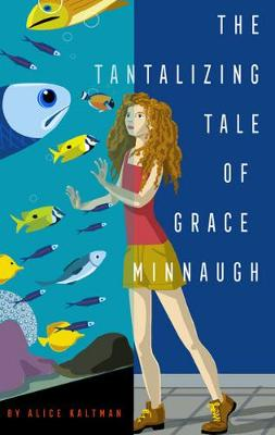 The Tantalizing Tale of Grace Minnaugh by Alice Kaltman