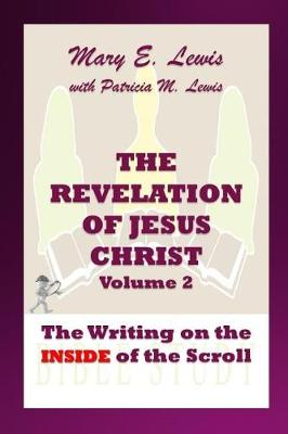 Revelation of Jesus Christ Volume 2 by Mary E. Lewis