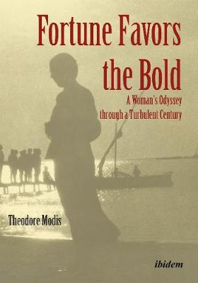 Fortune Favors the Bold - A Woman's Odyssey through a Turbulent Century book