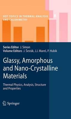 Glassy, Amorphous and Nano-Crystalline Materials by Jaroslav Sestak