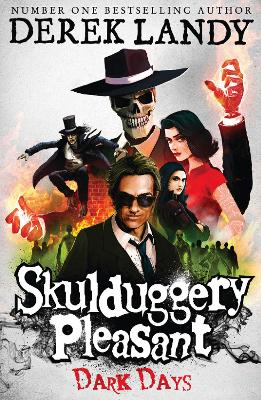 Skulduggery Pleasant #4: Dark Days by Derek Landy