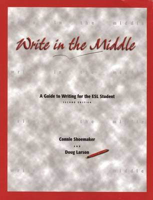 Write in the Middle: A Guide to Writing for the ESL Student by Connie Shoemaker
