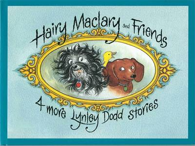 Hairy Maclary And Friends: 4 More Lynley Dodd Stories by Lynley Dodd