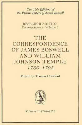 Correspondence of James Boswell and William Johnson Temple, 1756-1795 by James Boswell