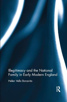 Illegitimacy and the National Family in Early Modern England book
