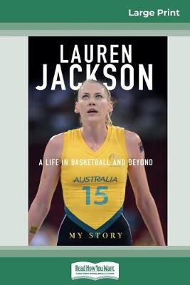 My Story: A life in basketball and beyond (16pt Large Print Edition) by Lauren Jackson