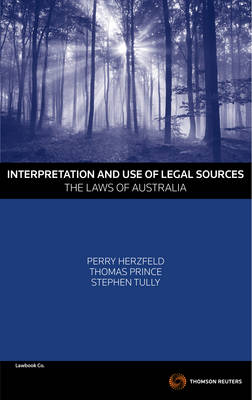 Interpretation and Use of Legal Sources - The Laws of Australia by Perry Herzfeld