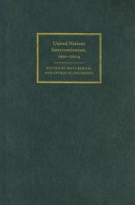 United Nations Interventionism, 1991-2004 by Mats Berdal