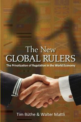 The New Global Rulers by Tim Buthe