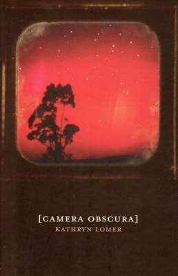 Camera Obscura by Kathryn Lomer